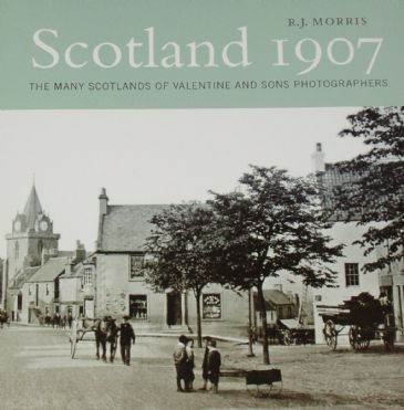 Scotland in 1907, by R.J Morris